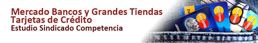 SCAN Competencia_Mercado bancos y grandes tiendas tarjetas de credito
