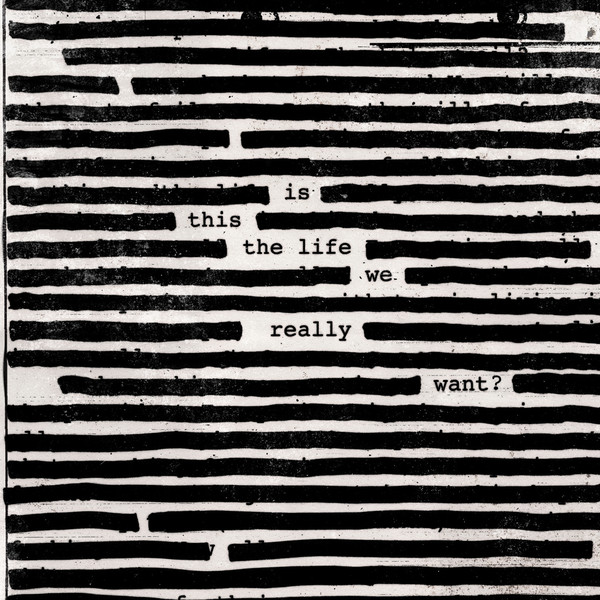 roger-waters-is-this-the-life-we-really-want-2017.jpg