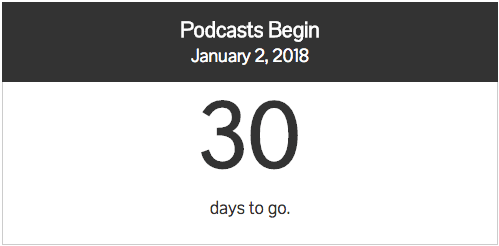Our Podcasts begin in less than a month