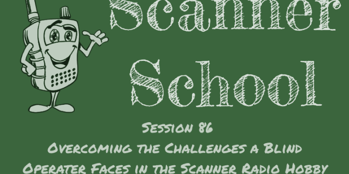 Overcoming the Challenges a Blind Operator Faces in the Scanner Radio Hobby w/ Pete De Vasto