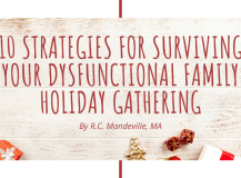 Ten Strategies for Surviving Dysfunctional Family Holiday Gatherings