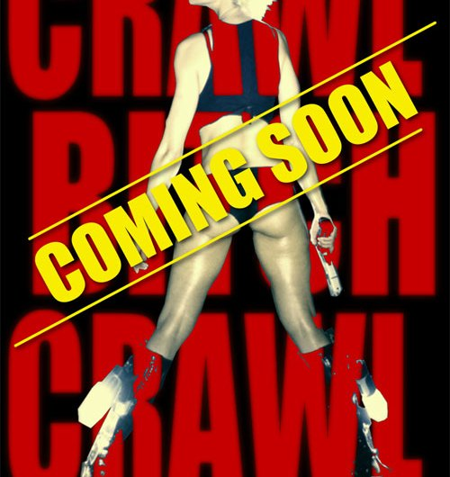 Official Trailer Released For Upcoming 'Crawl Bitch Crawl'
