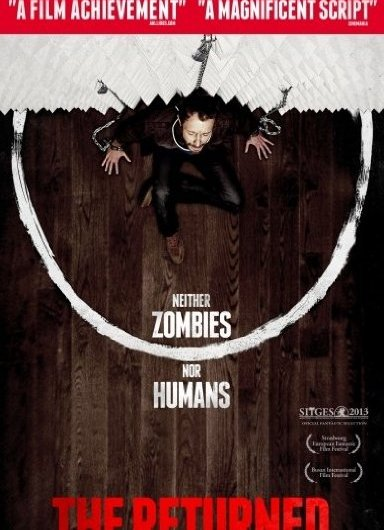 The Returned (2013) – A Softer Zombie Movie