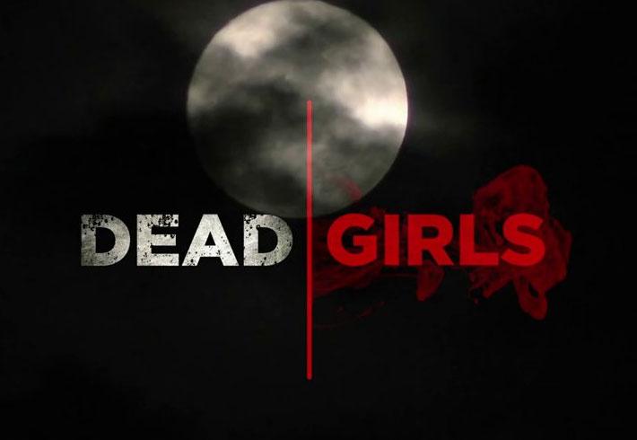 Dead Girls (2014) – Girls Are Legion