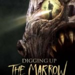 Digging Up The Marrow-Found Footage Feels REAL Again