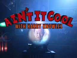 Ain't It Cool With Harry Knowles Debuts 2/7/15