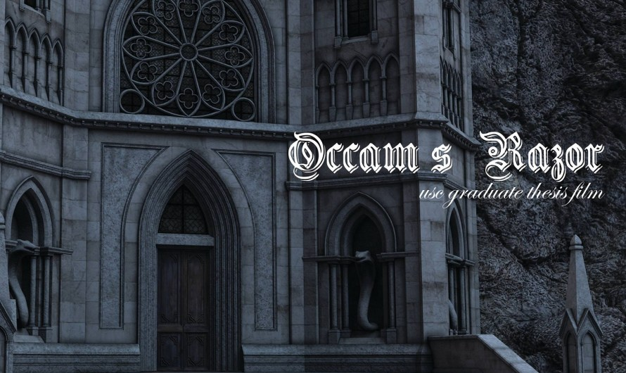 Occam's Razor – A Gothic Horror USC Thesis Film