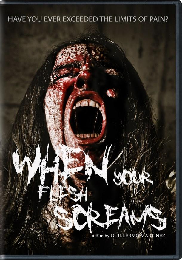 When Your Flesh Screams DVD