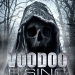 Voodoo Rising (2016) – Them Woods Is Evil