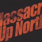 Canuxploitation Slasher 'Massacre Up North'