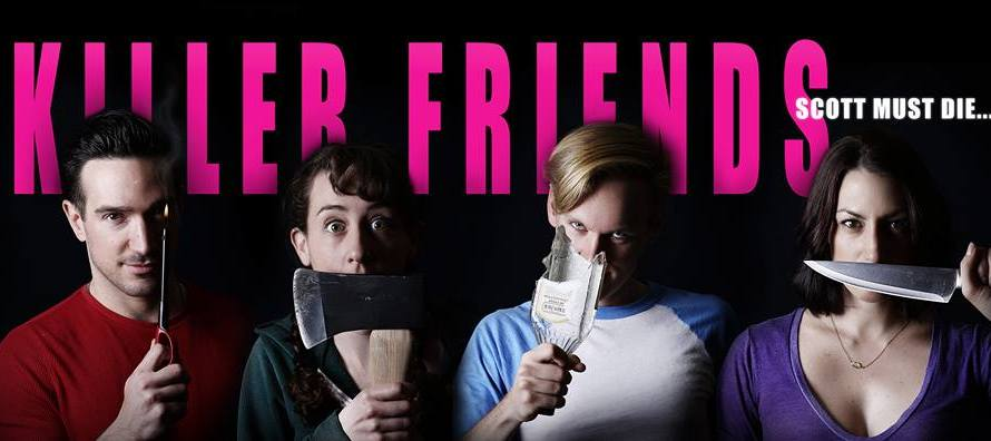 Killer Friends (2015) – Love, Support… and Kill Scott