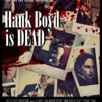 'Hank Boyd Is Dead' Release Date Announced
