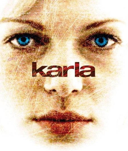 Karla (2006): Evil Has A Beautiful Face