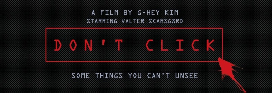 Don't Click – Supernatural Thriller and Cautionary Tale