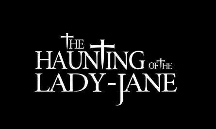 The Haunting of the Lady-Jane Feature