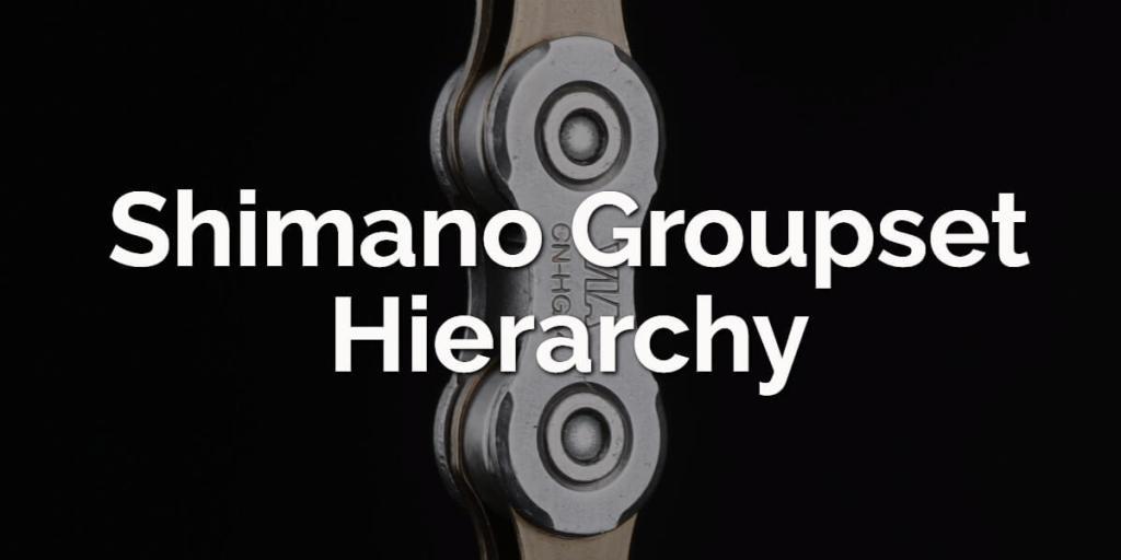 shimano-groupset-hierarchy