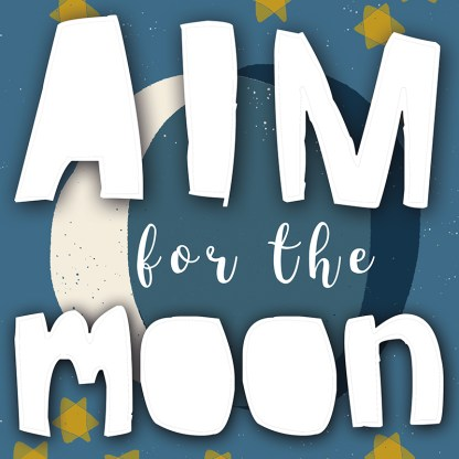 Aim For The Moon Poster Print