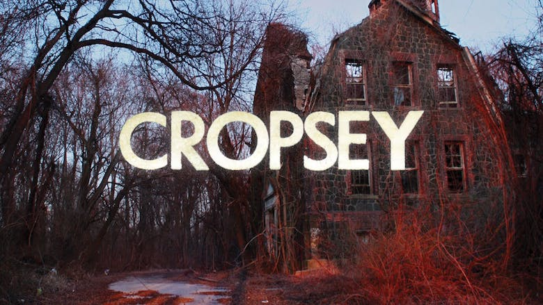 documentary cropsey