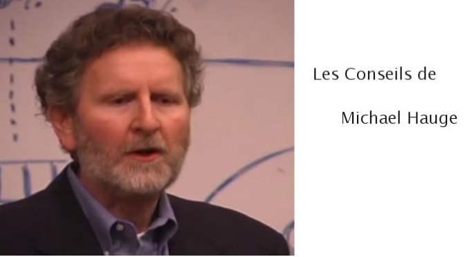 LES CONSEILS DE MICHAEL HAUGE
