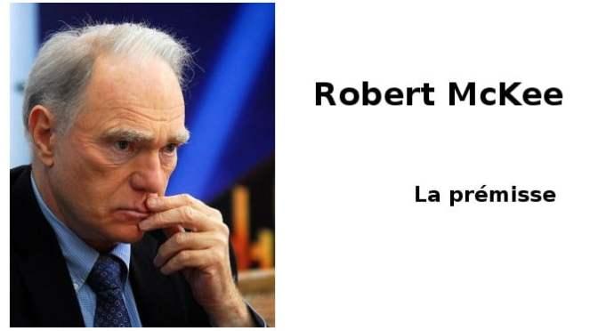ROBERT McKEE ET LA PREMISSE