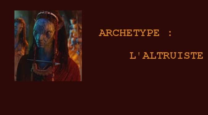 ARCHETYPE : L'ALTRUISTE. TOUR D'HORIZON