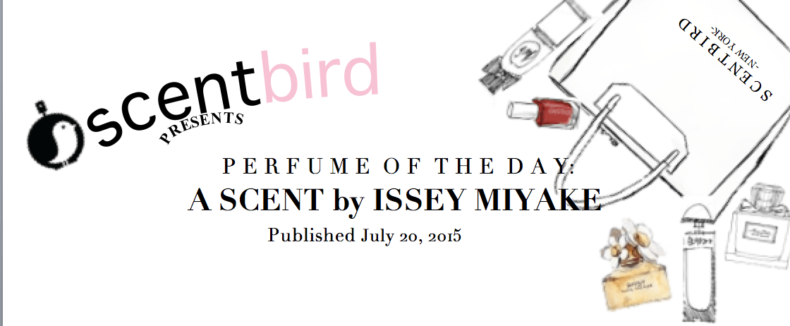 Perfume of the Day: Issey Miyake Scent