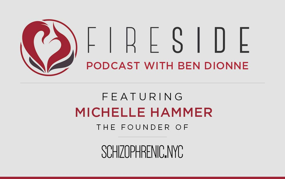 Fireside chat podcast with ben dionne features schizophrenic. Nyc 97