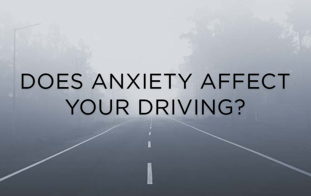 Does anxiety affect your driving? 80