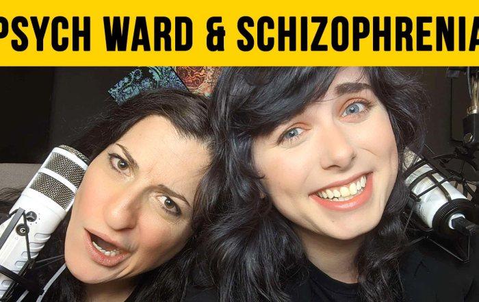 Psych Ward & Schizophrenia