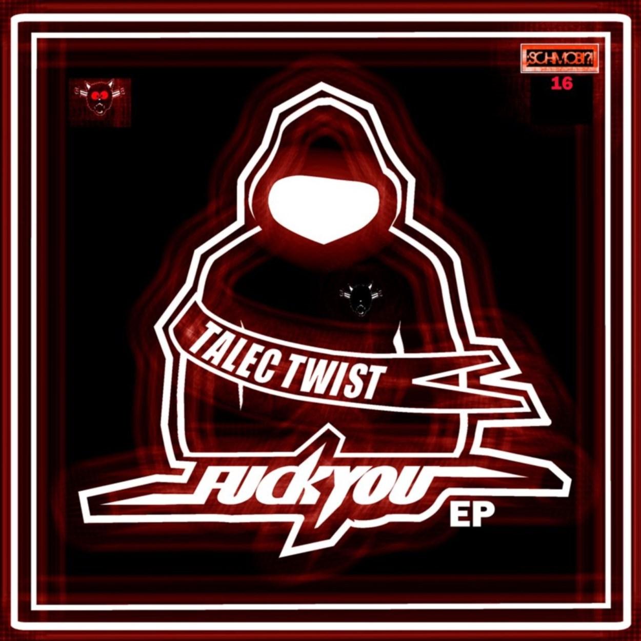 Talec Twist – Fuck You EP