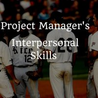 Interpersonal skills of project manager