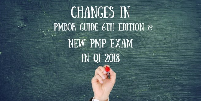 Changes in PMBOK 6th Edition and new PMP Exam