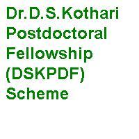 Dr.D.S.Kothari Postdoctoral Fellowship (DSKPDF) Scheme