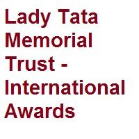 Lady Tata Memorial Trust International Awards