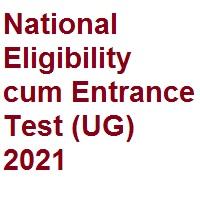 National Eligibility cum Entrance Test (UG) 2021