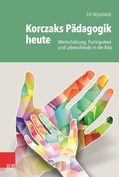 Korczaks Pädagogik heute: Wertschätzung, Partizipation und Lebensfreude in der Kita