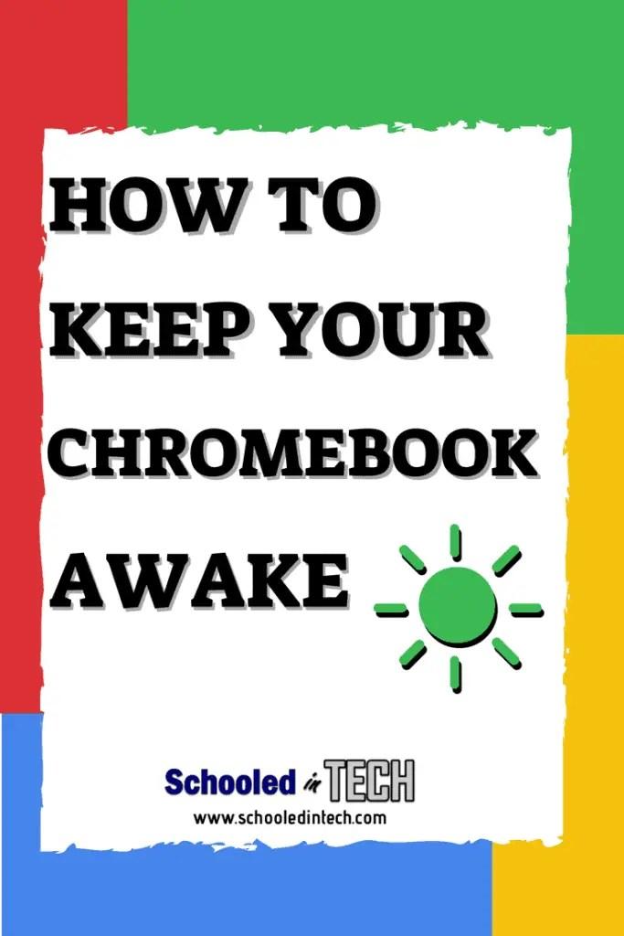 How To Keep Your Chromebook Awake