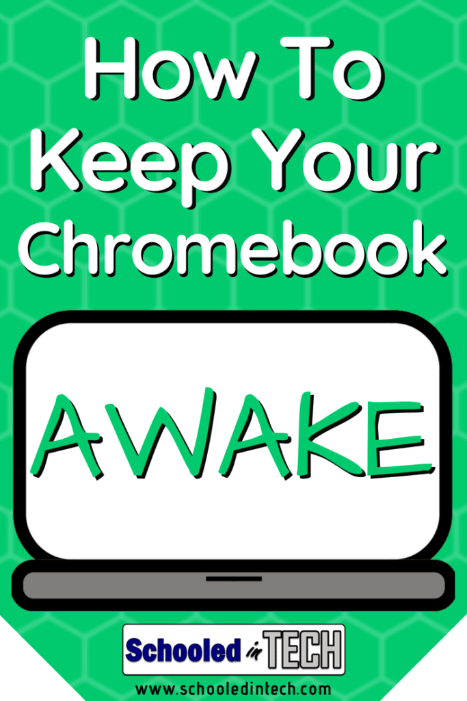 How To Keep Your Chromebook Awake
