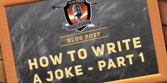 How to write a stand up comedy joke in 27 simple steps - School Of