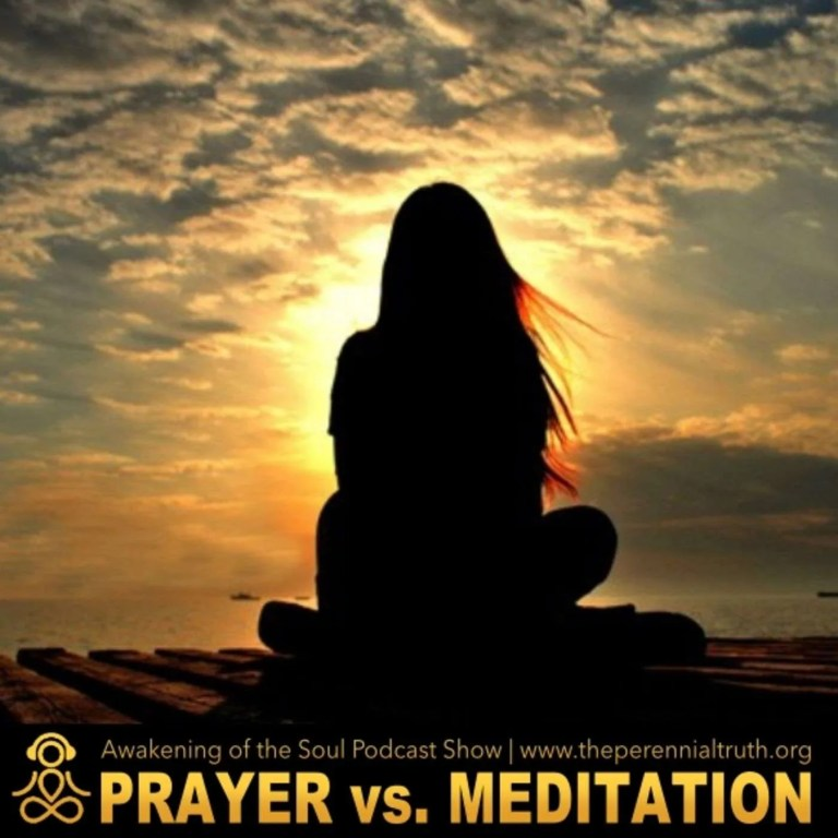 Prayer versus Meditation!