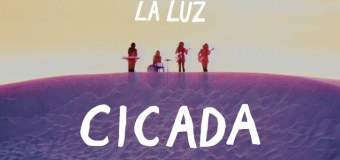"La Luz mit neuer Single ""Cicada"" (Video)"