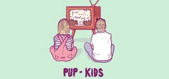 PUP – Kids (Video)