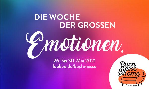 Fünf Tage, Fünf Emotionen, Acht Events. Bastei Lübbe lädt vom 26. bis 30. Mai zur digitalen Buchmesse ein.