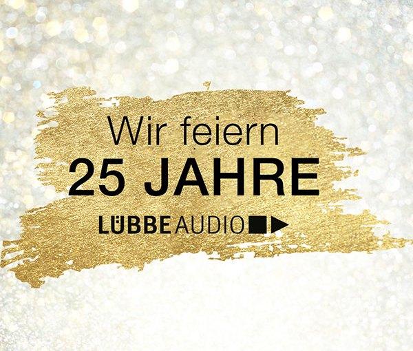 25 Jahre Lübbe Audio!