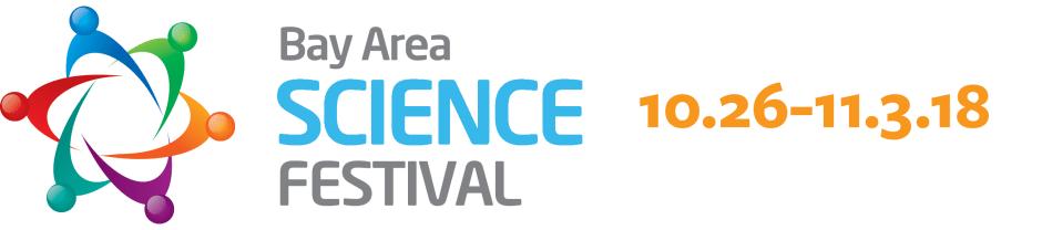 Bay Area Science Festival - October 26-November 3, 2018