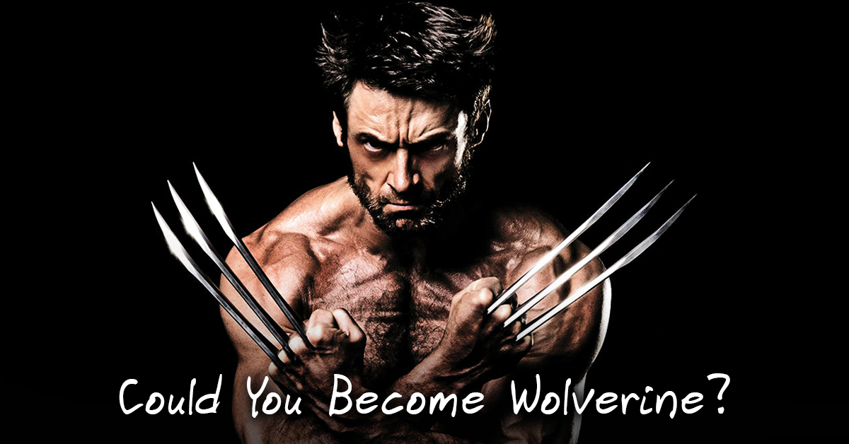A Scientific Analysis On Whether I Can Be Wolverine