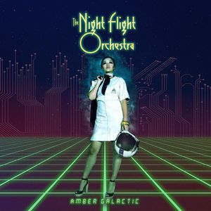 "The Night Flight Orchestra ""Amber Galactic"""