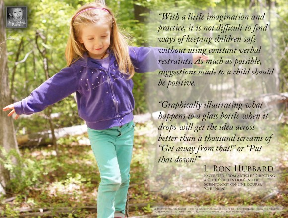L. Ron Hubbard quote from his article on Directing a Child's Attention, taken from the Scientology Handbook.