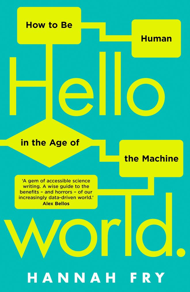 "How to be Human in the Age of the Machine"" di Hannah Fry. Penguin, 2018, 256 pagine."