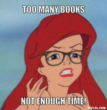 resized_hipster-ariel-meme-generator-too-many-books-not-enough-time-efb605